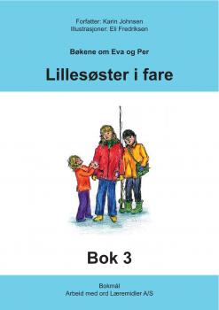 Eva og Per - Bok 3 - lillesøster i fare