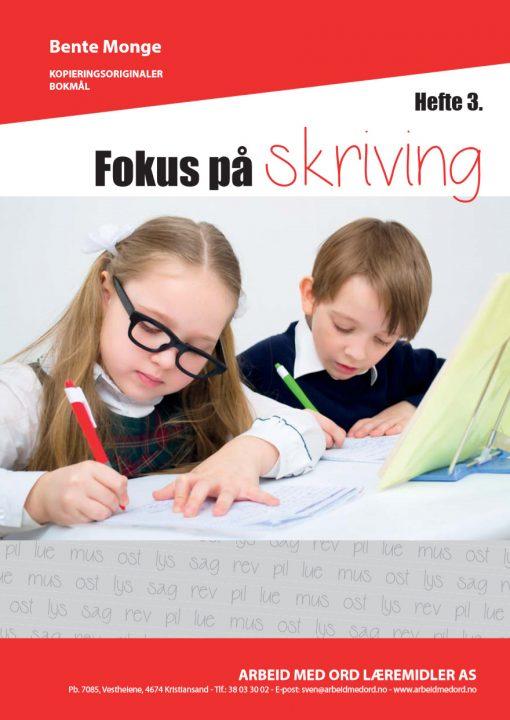 Fokus på skriving - hefte 3 - bokmål