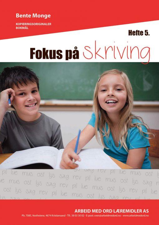 Fokus på skriving - hefte 5 - bokmål