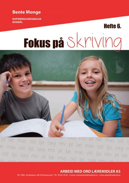Fokus på skriving - hefte 6 - bokmål