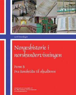 Norgeshistorie i norskundervisningen - Perm B